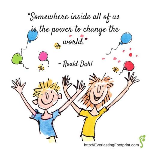 Roald Dah quote - change the world